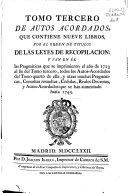 Tomo tercero de autos acordados que contiene nueve libros por el orden de titulos de las Leyes de Recopilacion, y van en él las Pragmaticas que se imprimieron el año de 1723...