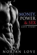 Money  Power and Sex