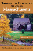 Through the Heartland on U.S. 20: Massachusetts: Volume I: A Historical Travel Guide