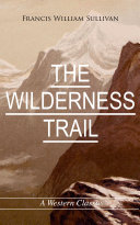 Pdf THE WILDERNESS TRAIL (A Western Classic) Telecharger