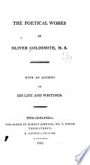 The Poetical Works of Oliver Goldsmith, M. B.