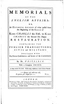 Memorials of the English Affairs, Or an Historical Account of what Passed from the Beginning of the Reign of King Charles I to King Charles II, His Happy Restauration