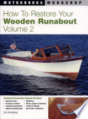 How to Restore Your Wooden Runabout: Vol. 2