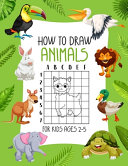 How To Draw Animals For Kids Ages 2 5