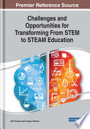 Challenges and Opportunities for Transforming From STEM to STEAM Education