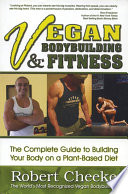 """Vegan Bodybuilding and Fitness"" by Robert Cheeke"