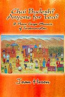 Chai Budesh? Anyone for Tea?: A Peace Corps Memoir of Turkmenistan