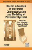 Recent Advances in Materials Characterization and Modeling of Pavement Systems