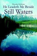 He Leadeth Me Beside Still Waters Book
