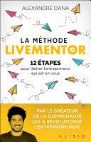 La Méthode LiveMentor - 12 étapes pour libérer l'entrepreneur qui est en vous Pdf/ePub eBook
