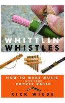 Whittlin' Whistles