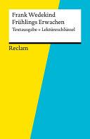 Textausgabe + Lektüreschlüssel. Frank Wedekind: Frühlings Erwachen