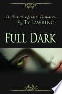 Full Dark A Novel Of The Hidden