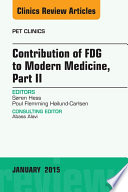 Contribution of FDG to Modern Medicine  Part II  An Issue of PET Clinics