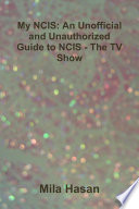 My NCIS  An Unofficial and Unauthorized Guide to NCIS   The TV Show