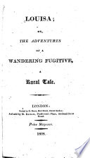 Louisa  Or  The Adventures of a Wandering Fugitive