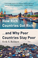 How Rich Countries Got Rich ... and why Poor Countries Stay Poor