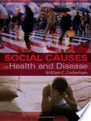 """""""Social Causes of Health and Disease"""" by William C. Cockerham"""