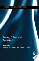 """Disney, Culture, and Curriculum"" by Jennifer A. Sandlin, Julie C. Garlen"