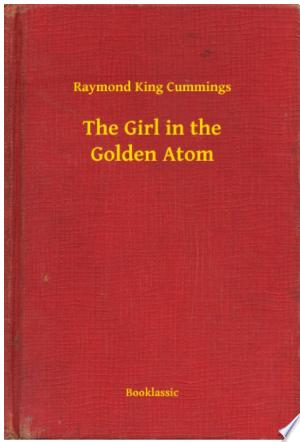 Download The Girl in the Golden Atom Free PDF Books - Free PDF