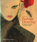 Cover of Fashion drawing : illustration techniques for fashion designers
