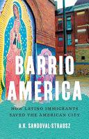 Barrio America: how Latino immigrants saved the American city