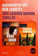 Nachrichten aus dem Jenseits - zwei Heather Graham Thriller