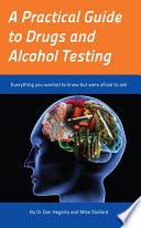 A Practical Guide to Drugs and Alcohol Testing
