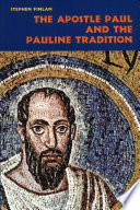 The Apostle Paul and the Pauline Tradition