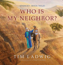 Stories Jesus Told  Who Is My Neighbor