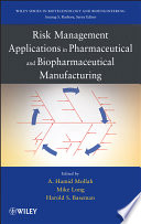 """""""Risk Management Applications in Pharmaceutical and Biopharmaceutical Manufacturing"""" by Hamid Mollah, Harold Baseman, Mike Long"""