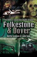 Foul Deeds   Suspicious Deaths in Folkestone   Dover