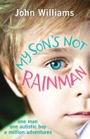 My Son s Not Rainman
