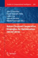 Nature Inspired Cooperative Strategies for Optimization  NICSO 2010