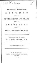 A Philsophical and Political History of the Settlements and Trade of the Europeans in the East and West Indies
