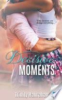 Decisive Moments