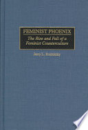 """Feminist Phoenix: The Rise and Fall of a Feminist Counterculture"" by Jerome L. Rodnitzky, Jerry Rodnitzky, Morton Rodnitzky, Williamson L. Murray"