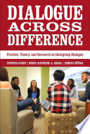 """""""Dialogue Across Difference: Practice, Theory, and Research on Intergroup Dialogue"""" by Patricia Gurin, Biren (Ratnesh) A. Nagda, Ximena Zuniga"""