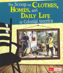 The Scoop on Clothes  Homes  and Daily Life in Colonial America