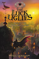 The Luck Uglies #3: Rise of the Ragged Clover