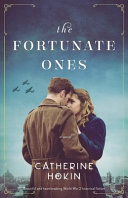The Fortunate Ones Beautiful And Heartbreaking World War 2 Historical Fiction Book