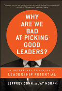 Why Are We Bad at Picking Good Leaders? A Better Way to ...