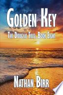 Golden Key   The Douglas Files  Book Eight