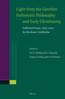 Light from the Gentiles  Hellenistic Philosophy and Early Christianity