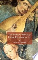 The Sensory World of Italian Renaissance Art Book PDF