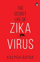 The Secret Life of Zika Virus Book