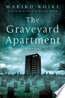The Graveyard Apartment  : A Novel