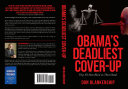 OBAMA'S DEADLIEST COVER-UP: They All Have Blood on Their Hands ebook