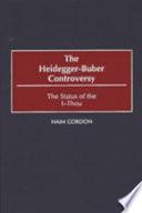 The Heidegger-Buber Controversy
