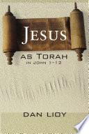 Jesus As Torah In John 1 12